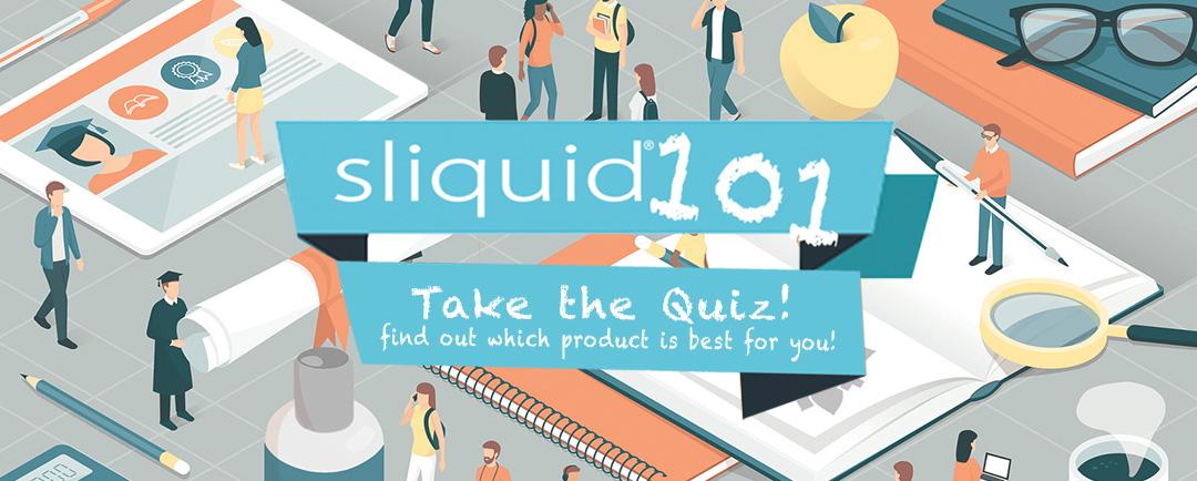 Sliquid 101 - Take The Quiz